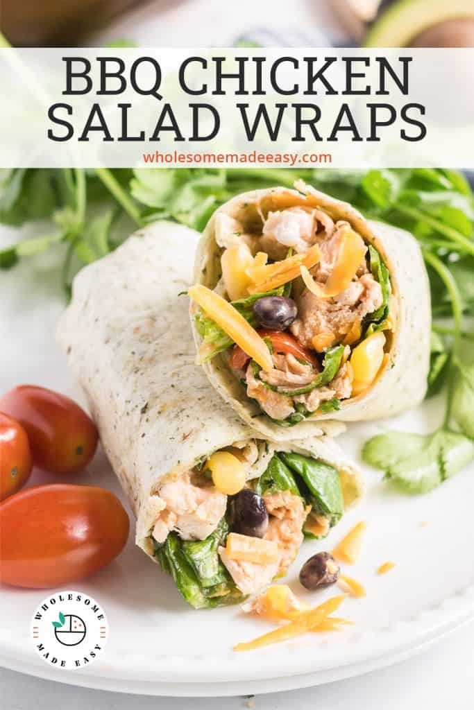 A BBQ Chicken Salad Wrap cut in half and stacked on a white plate with text overlay.