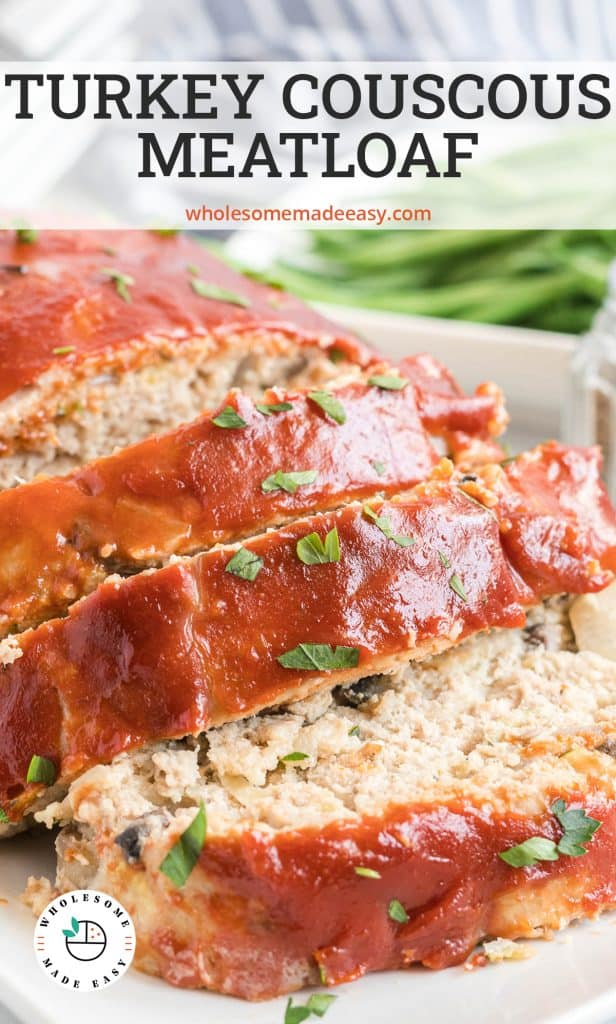 Sliced Turkey Couscous Meatloaf on a platter with text overlay.