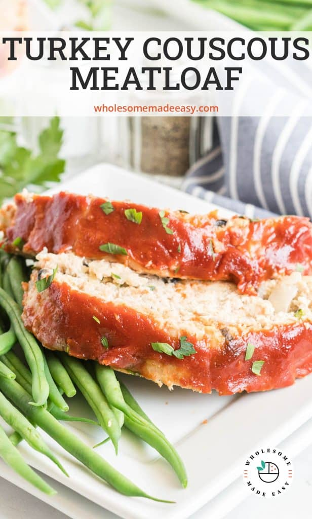Two slices of meatloaf and green beans with text overlay.