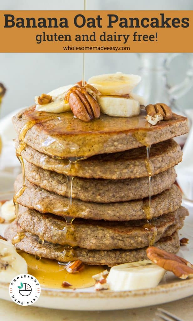 Maple syrup pours on to a stack of Banana Oat Pancakes with text overlay.