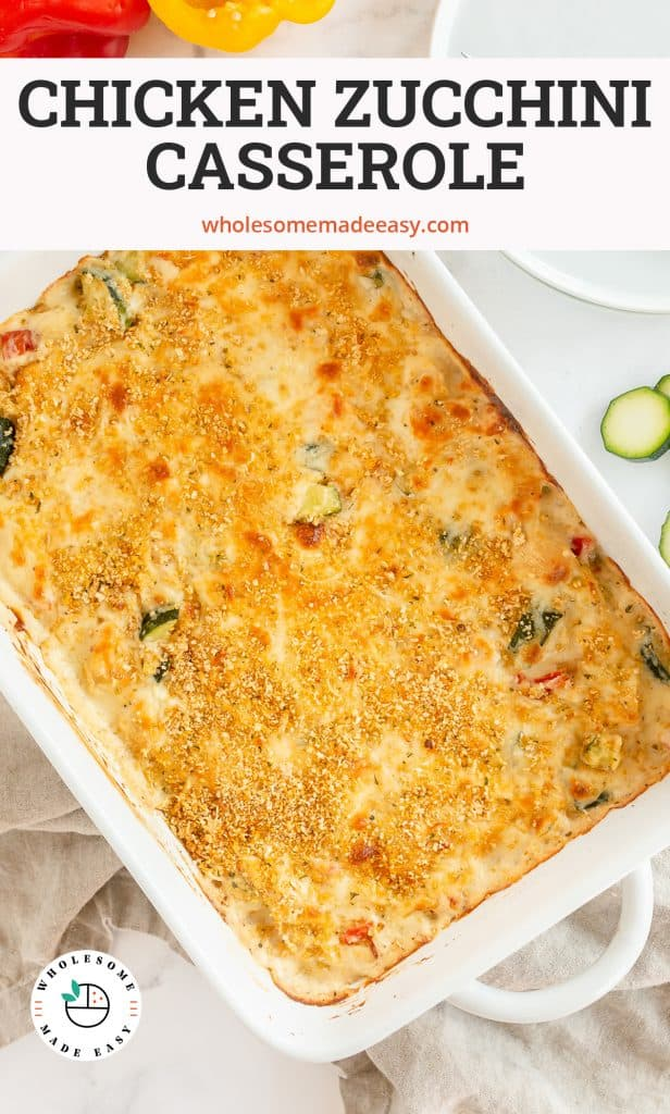 An over the top shot of Chicken Zucchini Casserole in a white dish with overlay text.