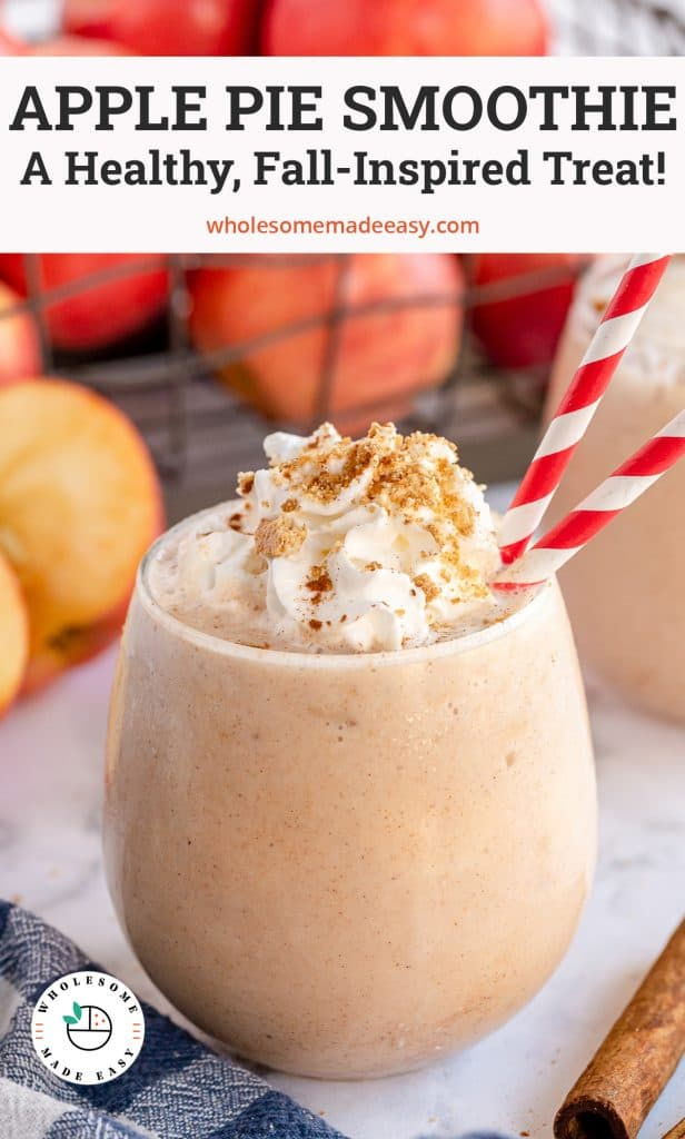 An Apple Pie Smoothie in a glass with red and white straws with overlay text.