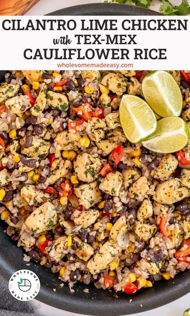 A skillet filled with Cilantro Lime Chicken with Tex-Mex Cauliflower Rice with overlay text.